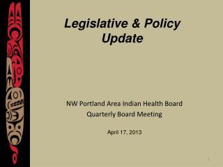 Legislative & Policy  Update