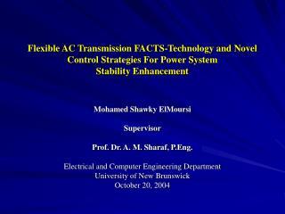 Mohamed Shawky ElMoursi Supervisor Prof. Dr. A. M. Sharaf, P.Eng.