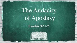 The Audacity  of Apostasy