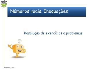 Números reais. Inequações