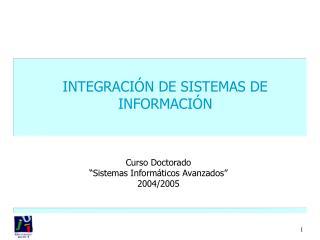 INTEGRACIÓN DE SISTEMAS DE INFORMACIÓN