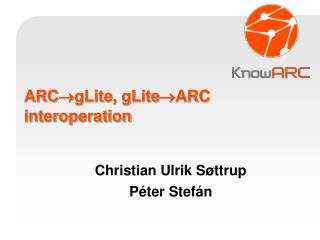 ARC  gLite, gLite  ARC interoperation