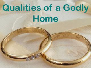 Qualities of a Godly Home
