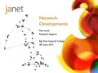 Network Developments