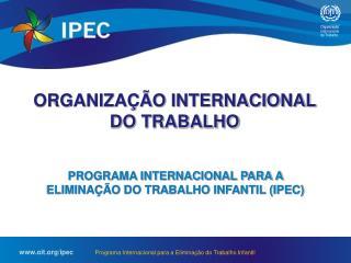ORGANIZA��O INTERNACIONAL DO TRABALHO