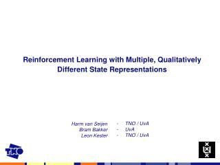 Reinforcement Learning with Multiple, Qualitatively Different State Representations