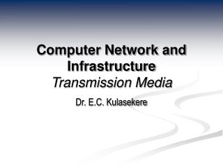 Computer Network and Infrastructure Transmission Media