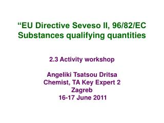 """EU Directive Seveso II, 96/82/EC  Substances qualifying quantities"