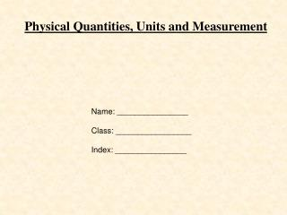 Physical Quantities, Units and Measurement