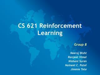 CS 621 Reinforcement Learning