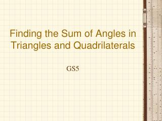 Finding the Sum of Angles in Triangles and Quadrilaterals