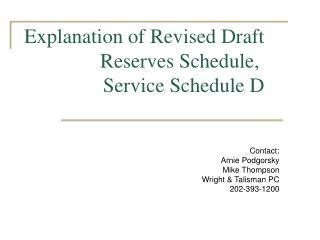 Explanation of Revised Draft Reserves Schedule,  Service Schedule D