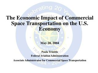 The Economic Impact of Commercial Space Transportation on the U.S. Economy May 20, 2004