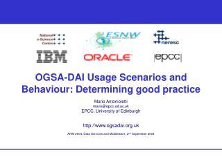 OGSA-DAI Usage Scenarios and Behaviour: Determining good practice