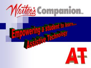 Empowering a student to learn.... Assistive Technology