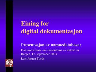 E ining  for  d igital dokumentasjon