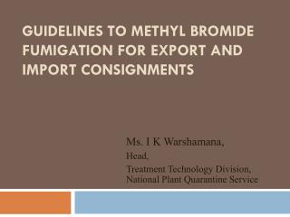 Guidelines to  Methyl Bromide  Fumigation for Export and Import Consignments