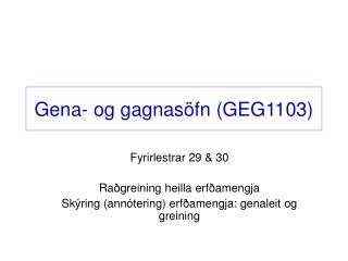 Gena- og gagnas �fn (GEG1103)