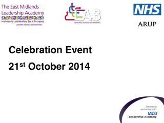 Celebration Event 21 st  October 2014