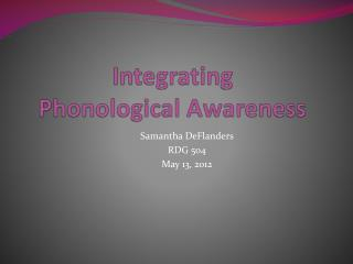Integrating Phonological Awareness