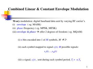 Combined Linear & Constant Envelope Modulation