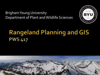 Rangeland Planning and GIS PWS 417