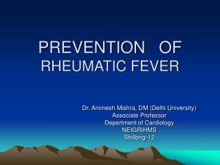 PREVENTION   OF  RHEUMATIC FEVER