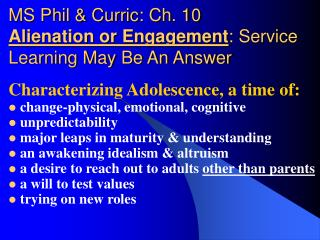 MS Phil & Curric: Ch. 10 Alienation or Engagement : Service Learning May Be An Answer
