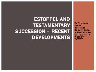 Estoppel and Testamentary Succession � Recent Developments