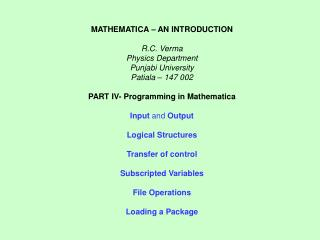 MATHEMATICA � AN INTRODUCTION R.C. Verma Physics Department Punjabi University Patiala � 147 002