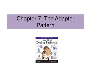 Chapter 7: The Adapter Pattern