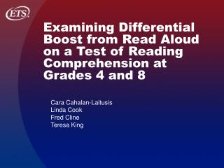 Examining Differential Boost from Read Aloud on a Test of Reading Comprehension at Grades 4 and 8