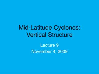 Mid-Latitude Cyclones:  Vertical Structure