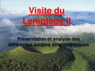 Visite du Lemptegy II