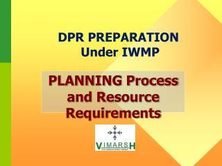 DPR PREPARATION  Under IWMP