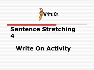 Sentence Stretching 4