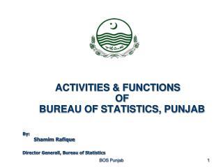 ACTIVITIES & FUNCTIONS OF  BUREAU OF STATISTICS, PUNJAB