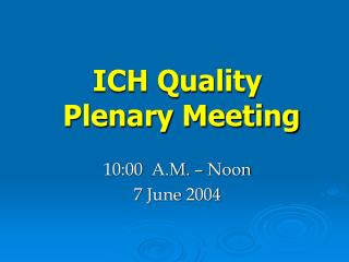 ICH Quality   Plenary Meeting