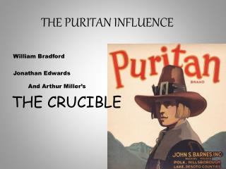 THE PURITAN INFLUENCE