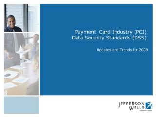 Payment  Card Industry (PCI) Data Security Standards (DSS)
