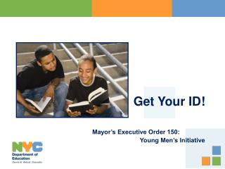 Mayor's Executive Order 150: 		Young Men's Initiative