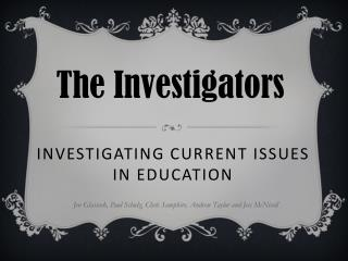 Investigating Current Issues  in Education