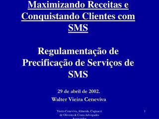 29 de abril de 2002. Walter Vieira Ceneviva