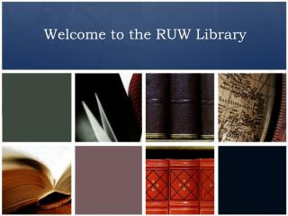 Welcome to the RUW Library
