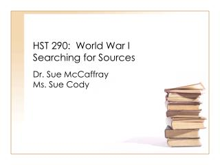 HST 290:  World War I Searching for Sources