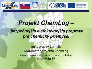 Projekt ChemLog � bezpe?nej�ia a efekt�vnej�ia preprava pre chemick� priemysel