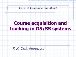 Course acquisition and tracking in DS/SS systems