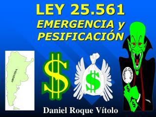 LEY 25.561 EMERGENCIA y PESIFICACIÓN