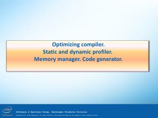 Optimizing compiler . Static and dynamic profiler . Memory manager. Code generator.