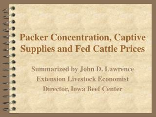 Packer Concentration, Captive Supplies and Fed Cattle Prices